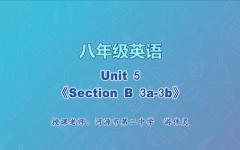 【4月23日】八年级英语Unit5 《Section B 3a-3b》
