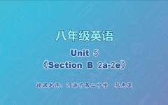 【4月21日】八年级英语Unit5 《Section B 2a-2e》